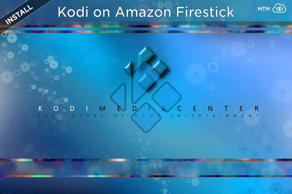 How to Install Kodi on Firestick, Fire TV, or Cube Updated header image