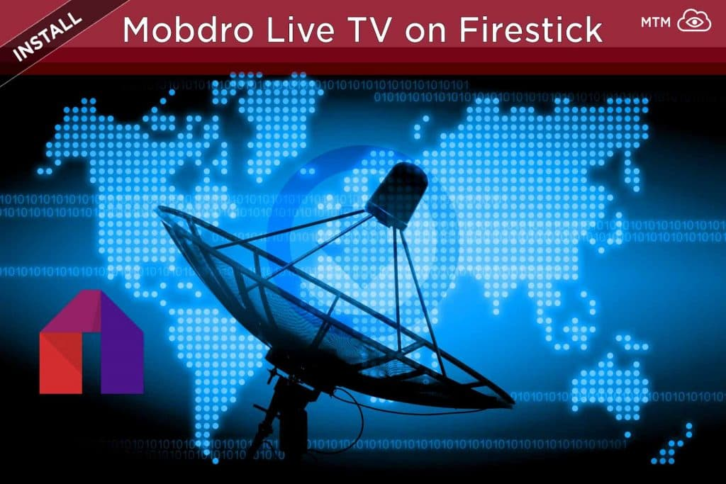 How to Install Mobdro on Firestick for FREE TV Channels troypoint alternative